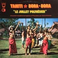"Tahiti - Bora-Bora ""Le Juillet Polynésien"""