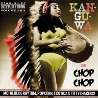 Kan-Gu-Wa & Chop Chop - Exotic Blues & Rhythm Vol. 3 & 4