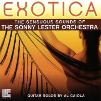 Exotica - The Sensuous Sounds Of The Sonny Lester Orchestra