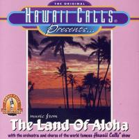 Hawaii Calls: Music From The Land Of Aloha