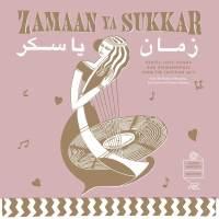 Zamaan Ya Sukkar