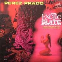 Exotic Suite of The Americas and Six Other Prado Sound Spectaculars