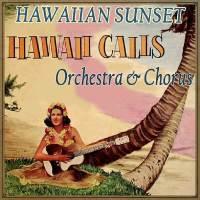Hawaii Calls Orchestra - Hawaiian Sunset