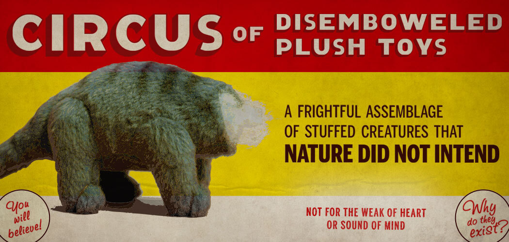 Circus of Disemboweled Plush Toys