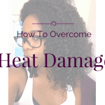 How To Overcome Heat Damage