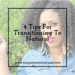 4 Tips For Transitioning To Natural
