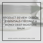 Product Review: Design Essentials Coconut & Monoi Deep Moisture Balm