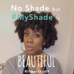 #My Shade Is… Urban Skin Rx