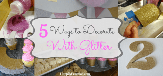 5 Ways to Decorate with Glitter | HappilyFrazzled.com