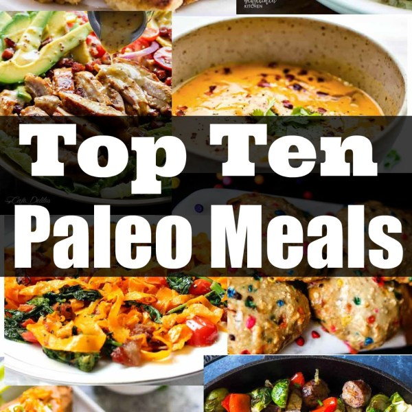 Top Ten Paleo Meals