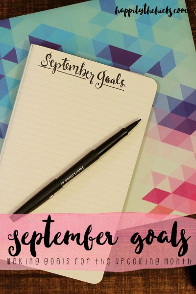 September Goals | read more at happilythehicks.com