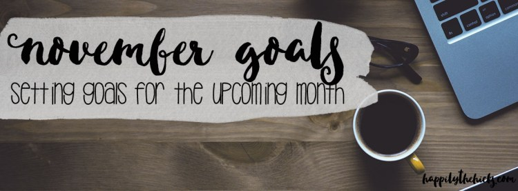 November Goals | read more at happilythehicks.com