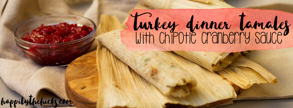Turkey Dinner Tamales with Chipotle Cranberry Sauce