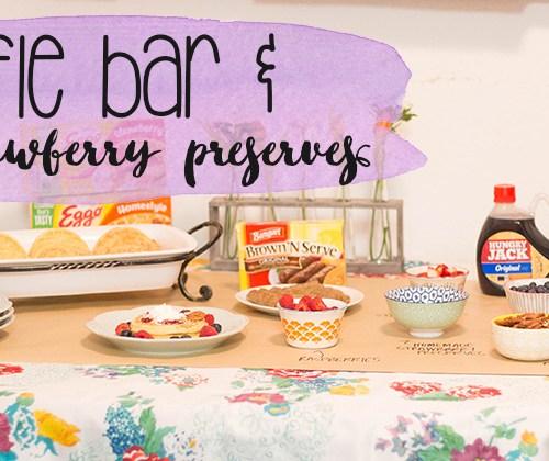 DIY waffle bar and a recipe for homemade strawberry preserves! | read more at happilythehicks.com