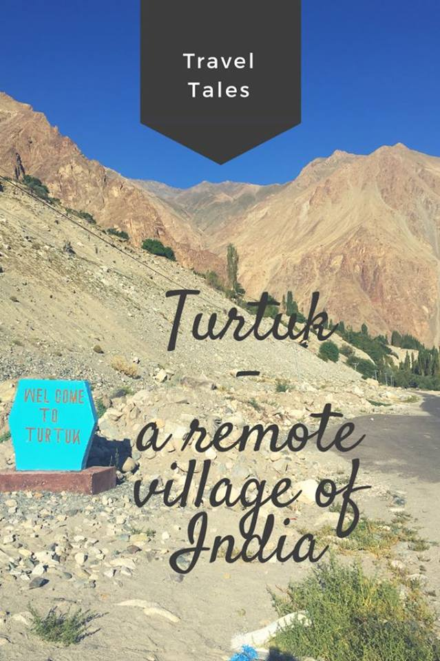 Turtuk - A remote village and the last outpost of India
