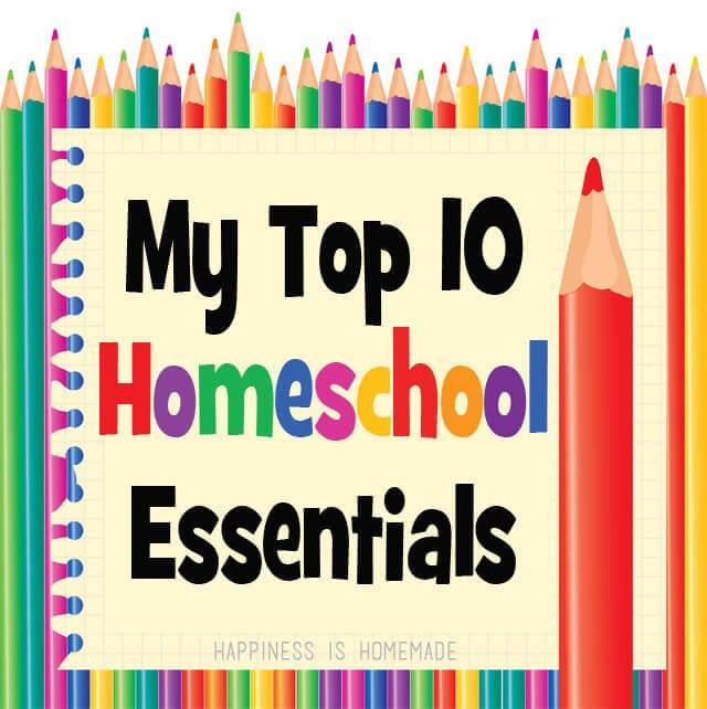 Top 10 Homeschool Essentials