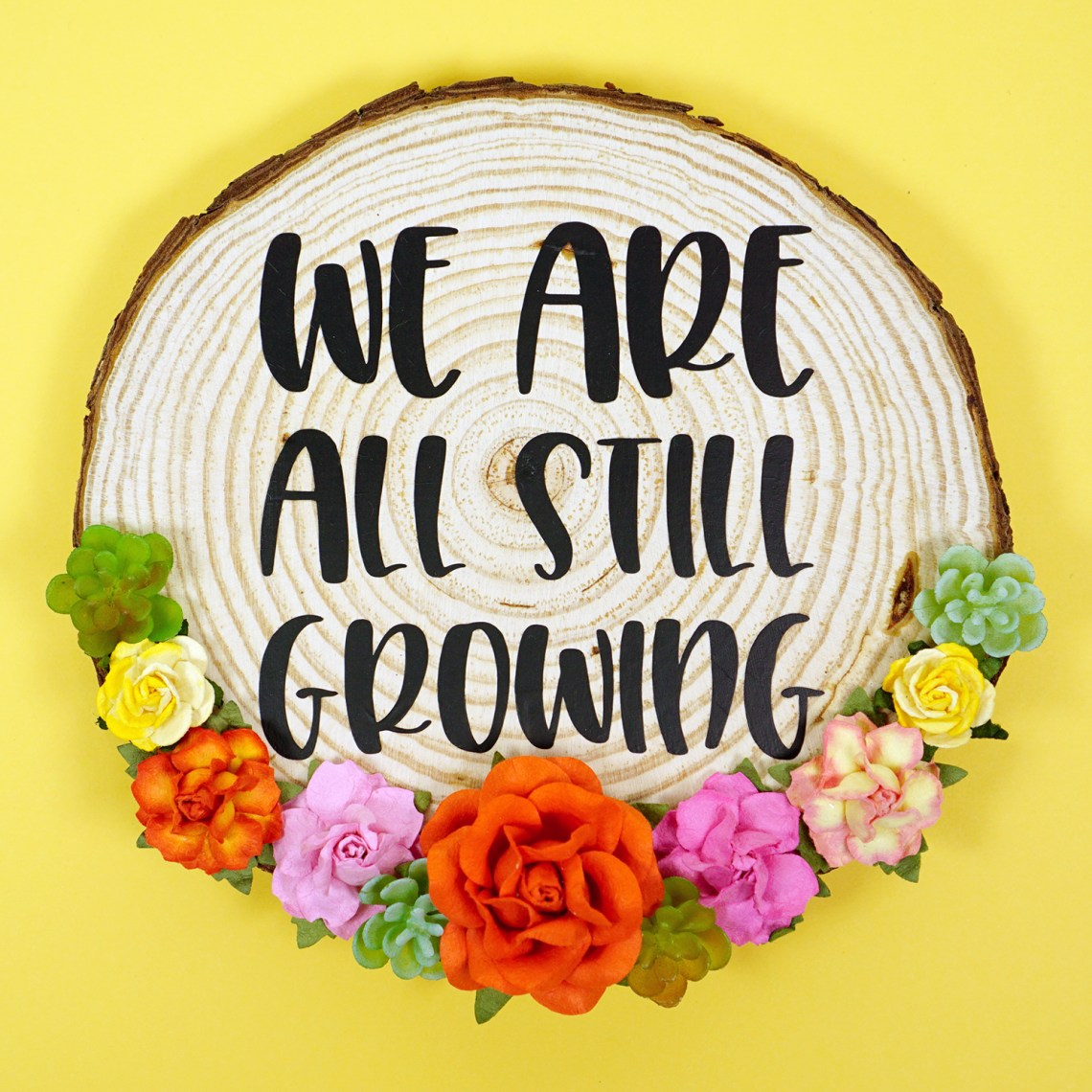 """Download """"We Are All Still Growing"""" SVG File - Happiness is Homemade"""