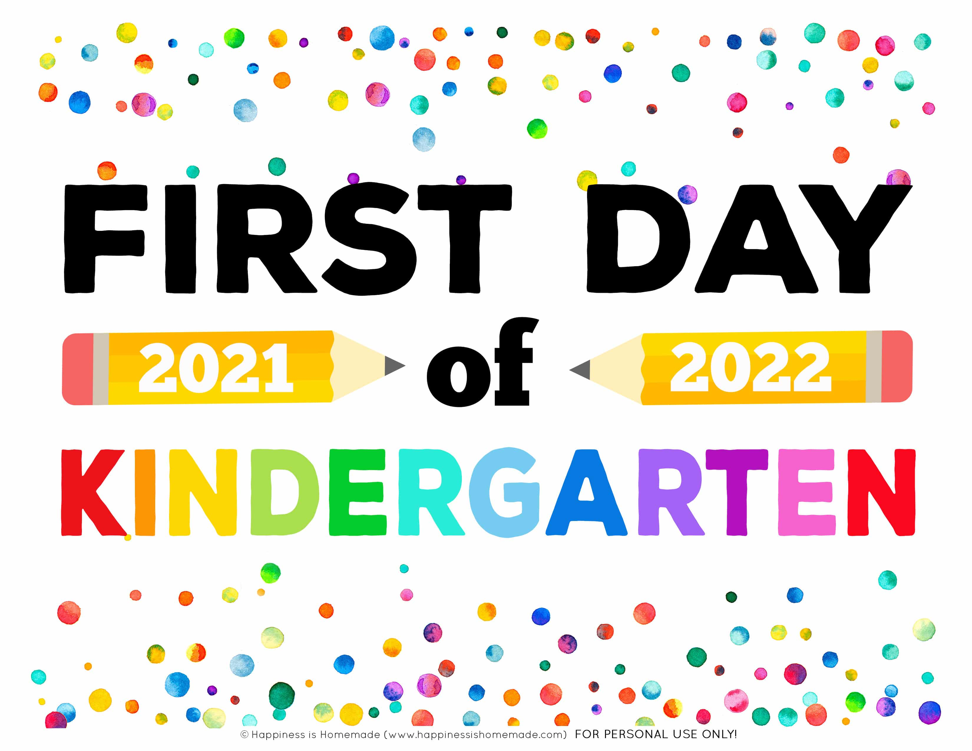 """Free Printable """"First Day of Kindergarten 2021 - 2022"""" Sign with pencils and rainbow colors"""