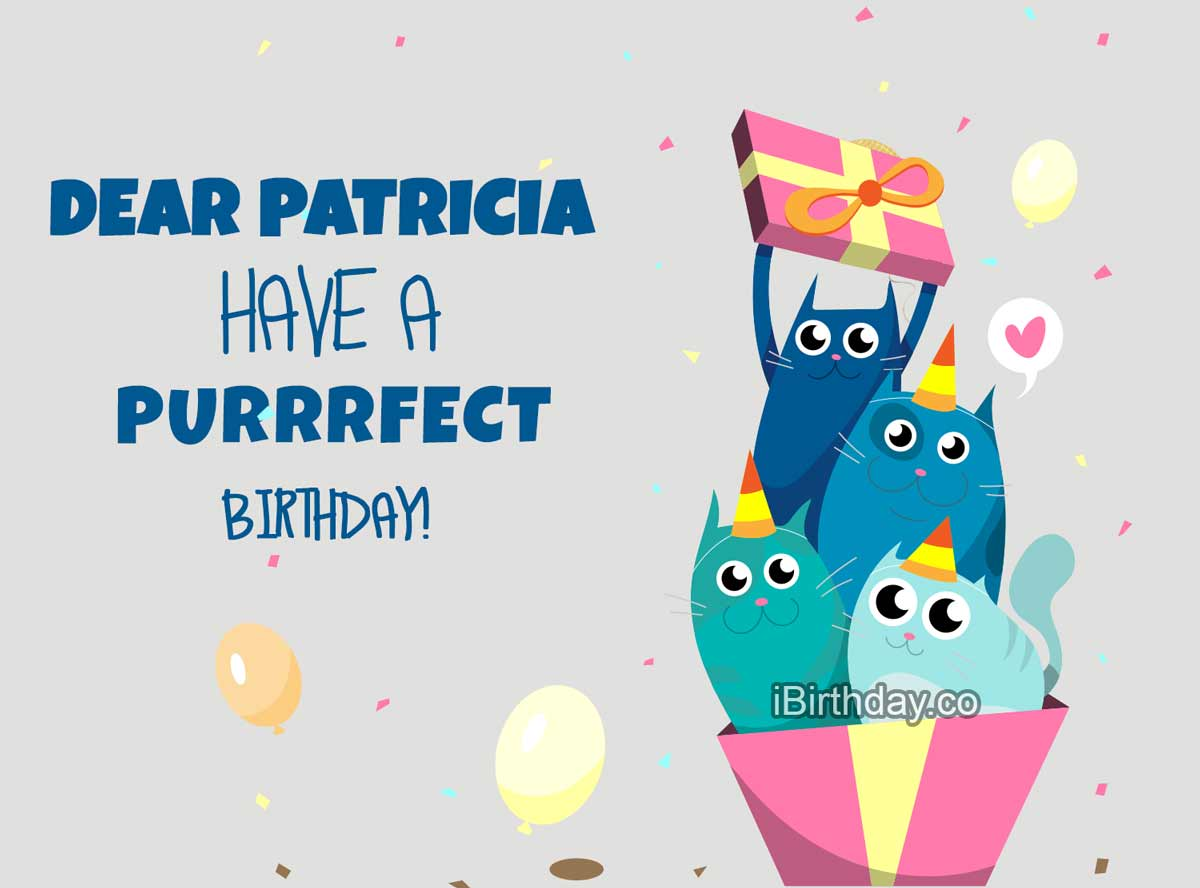HAPPY BIRTHDAY PATRICIA MEMES WISHES AND QUOTES