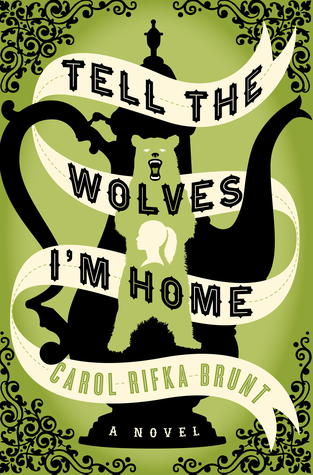 Tell the Wolves I'm Home Novel Cover