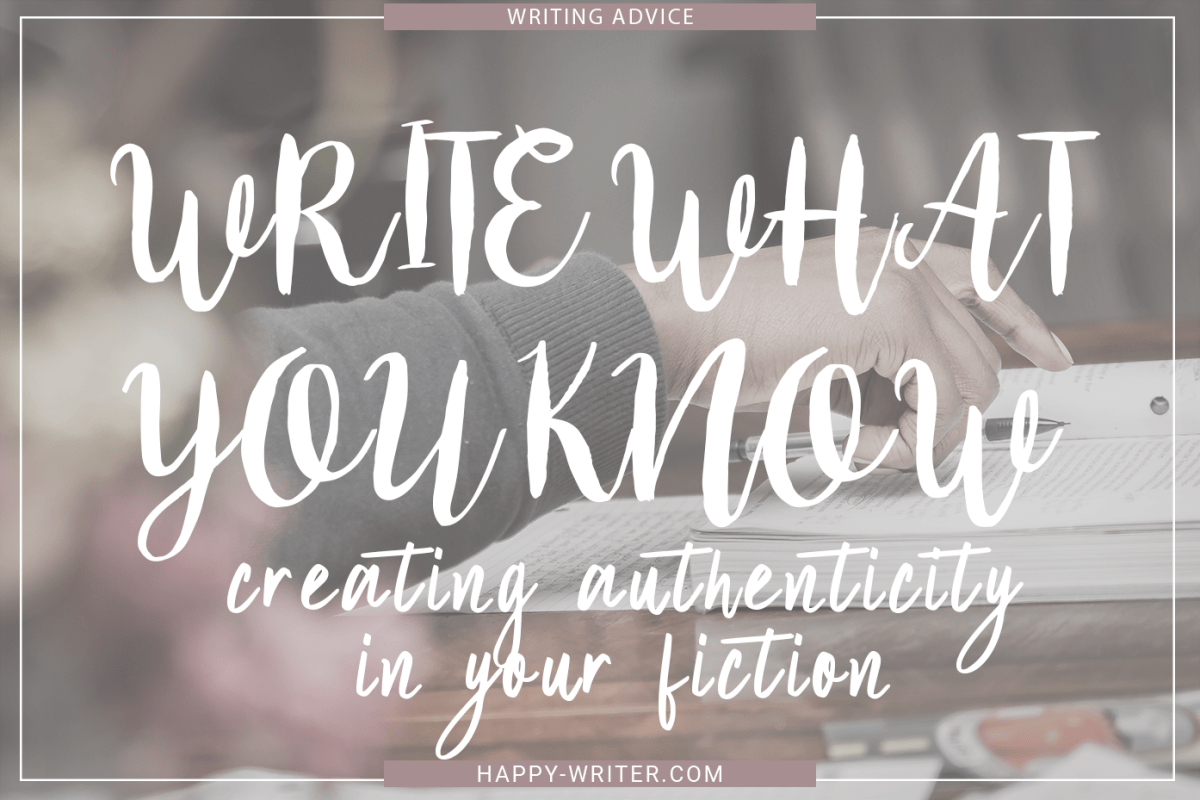Write What You Know: Creating Authenticity in Your Fiction