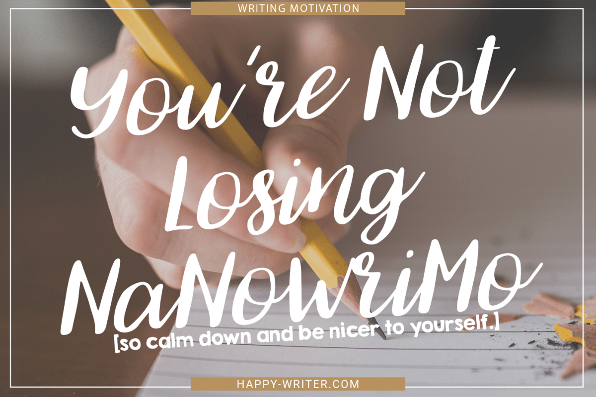 You're Not Losing NaNoWriMo