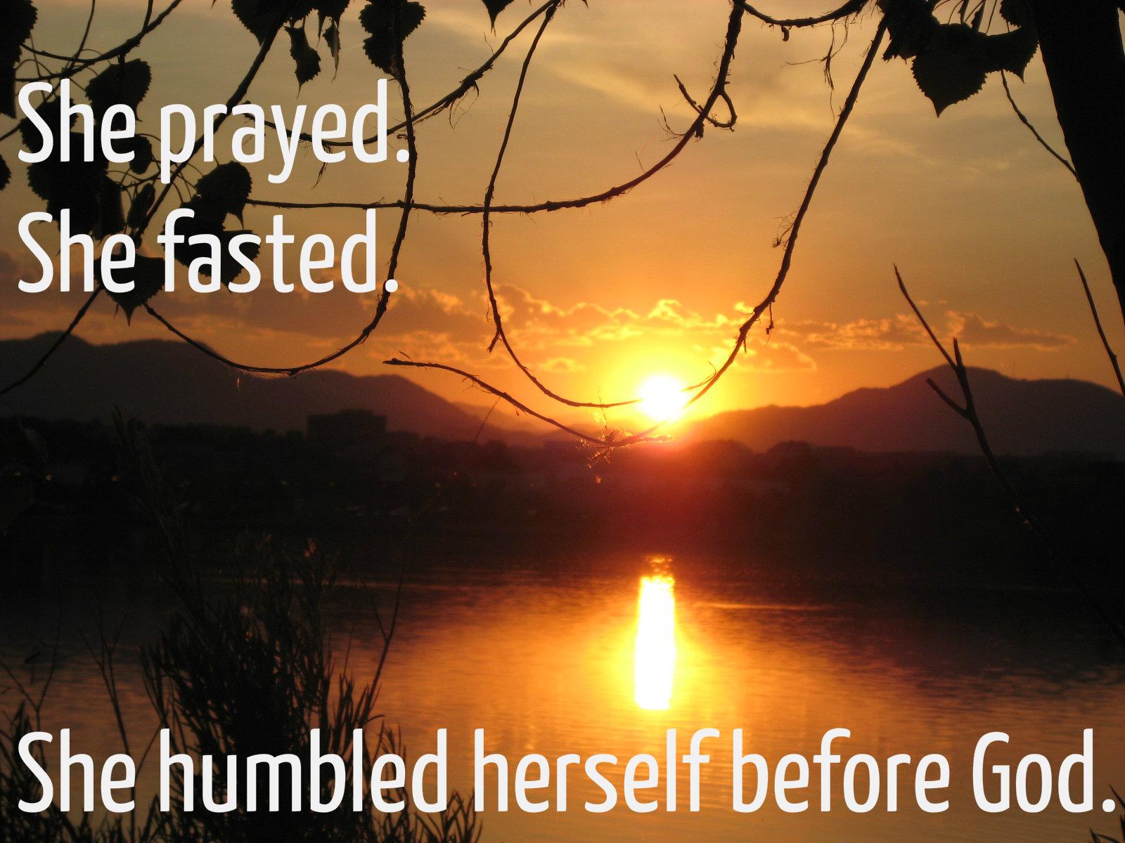 She Humbled Herself Before God