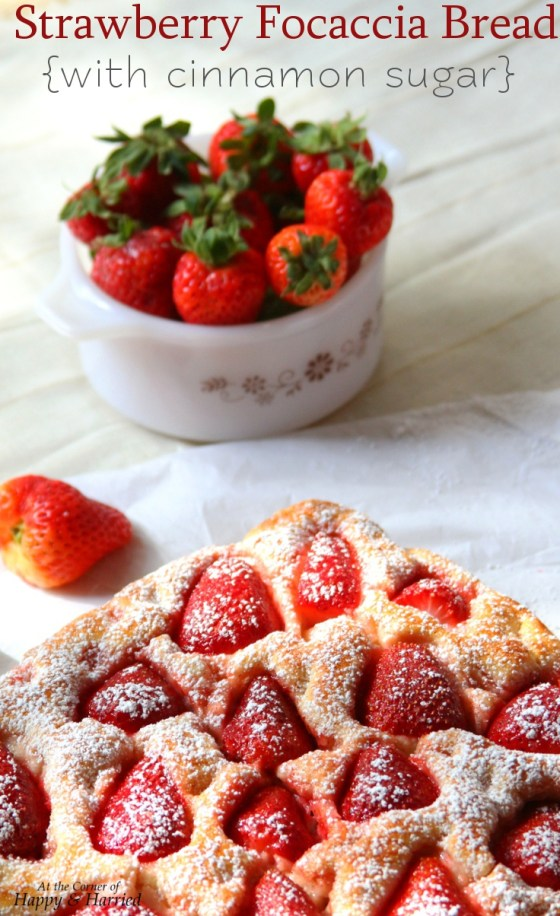 Strawberry Focaccia Bread {with cinnamon sugar}