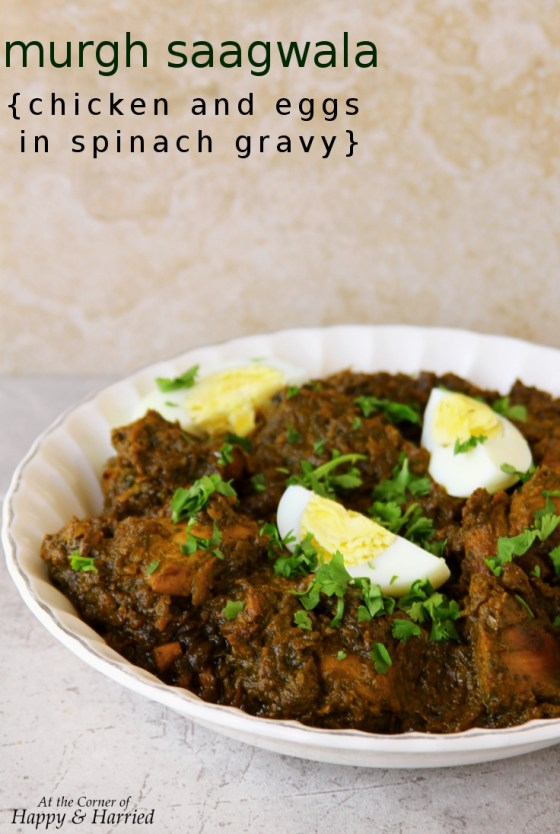 murgh saagwala {chicken and eggs in spinach gravy}