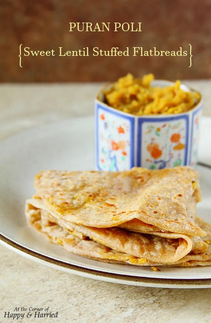 Puran Poli {Sweet Lentil Stuffed Flatbreads}