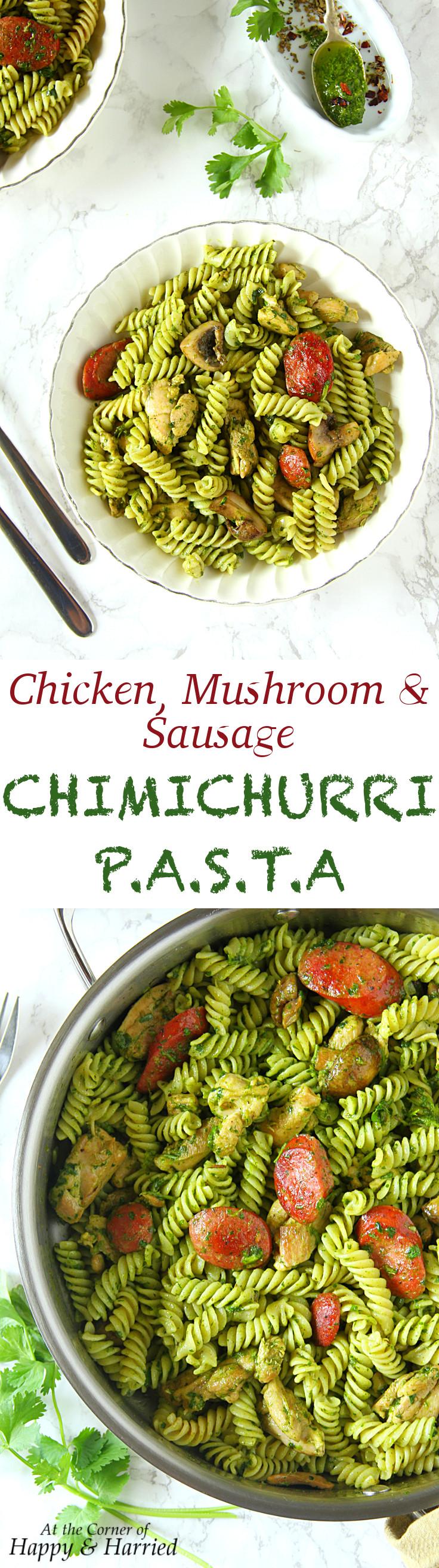 Chicken, Mushroom & Sausage Chimichurri Pasta