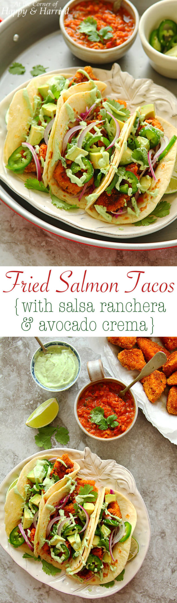 FRIED SALMON TACOS WITH SALSA RACHERA & AVOCADO CREMA - HAPPY&HARRIED