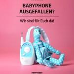 Babyphone ausgefallen? Wir sind für euch da!