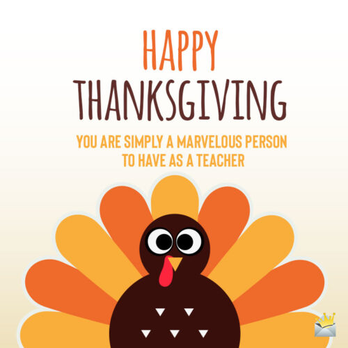 Happy Thanksgiving image to help you wish to a beloved teacher.