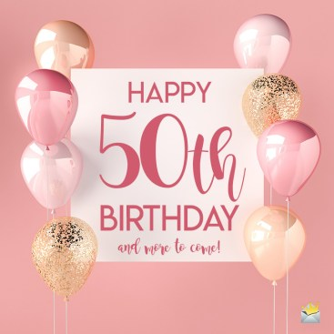 Happy 50th Birthday | Half a Century Away