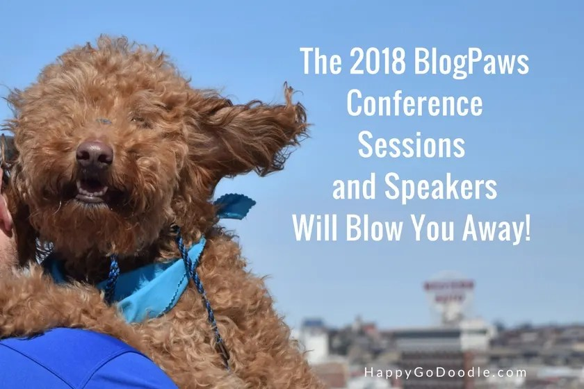 The 2018 BlogPaws Conference Sessions and Speakers will Blog You Away
