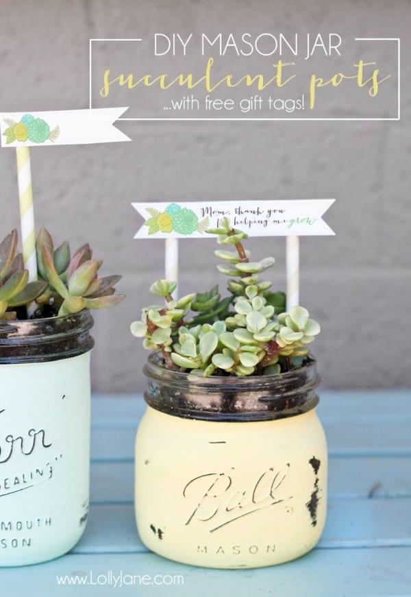 DIY Mason Jar Succulent Pots With Free Printable Gift Tags