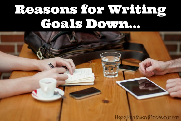 Why should we be writing goals down?  Well, there are numerous reasons and benefits to writing goals down, and I'm going to share some of them with you (along with a few resources and studies to back them up so you'll know I'm not just blowing smoke!).
