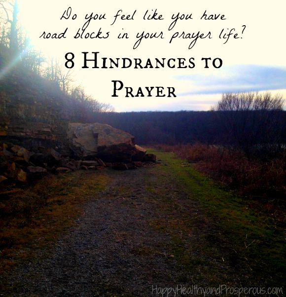 Do you feel like you have hit some road blocks in your prayer life?  Look at these 8 Hindrances to Prayer