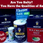 Are You Salty? Do You Have the Qualities of Salt?