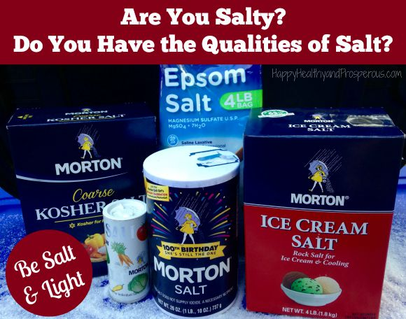 Are You Salty? Do You Have the Qualities of Salt? Part 1: Learn some of the qualities of salt and how you can use these qualities to make a difference in the world around you & in your spheres of influence.