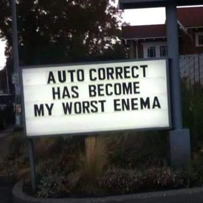 AutoCorrect--My worst enema