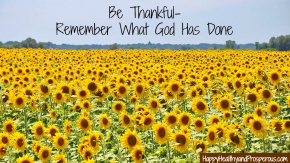 Be Thankful Remember What God Has Done