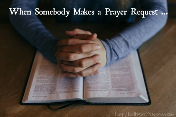 When Somebody Makes a Prayer Request ...