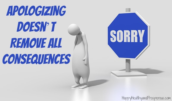 Apologizing Doesn't Remove All Consequences