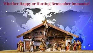 Whether Happy or Hurting Remember Immanuel