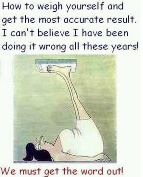 Weigh yourself accurately!