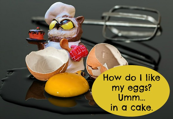 How do I like my eggs?  Umm...in a cake!