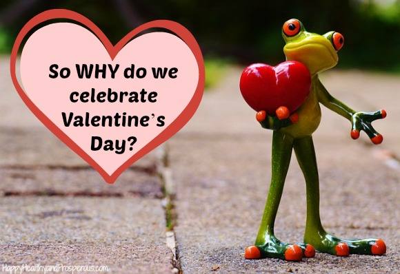 So why do we celebrate Valentine's Day ??