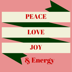 Peace, Love, Joy & Energy